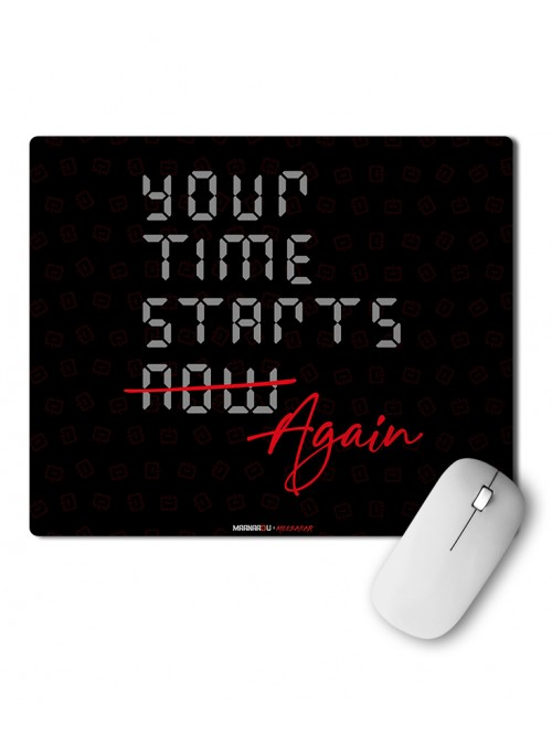 Your time starts again - Mouse pad
